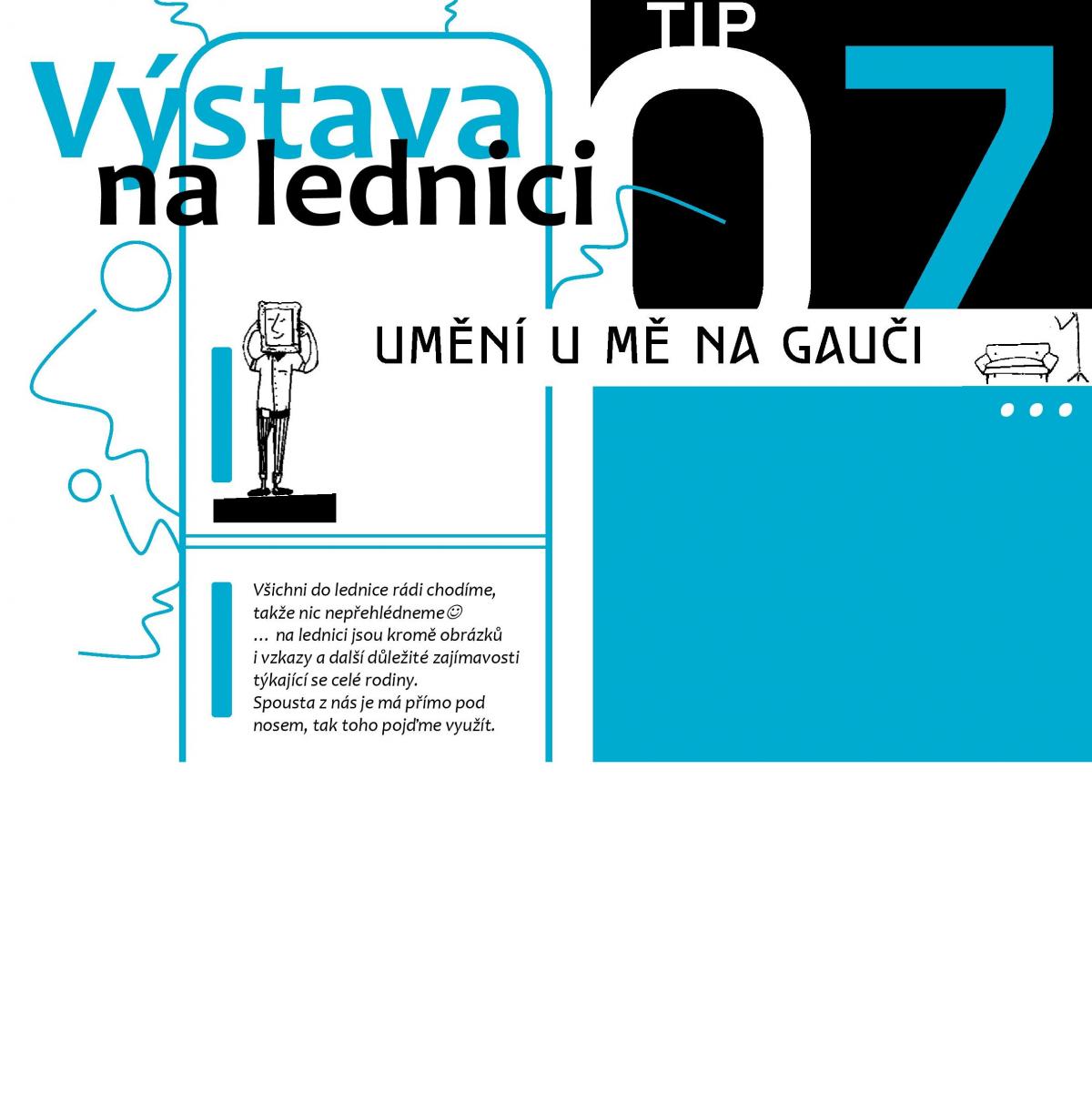 UMĚNÍ U MĚ NA GAUČI / Výstava na lednici
